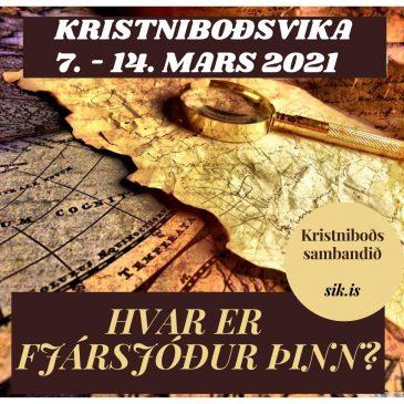 Kristniboðsvika 7. -14. mars 2021- Hvar er fjársjóður þinn?
